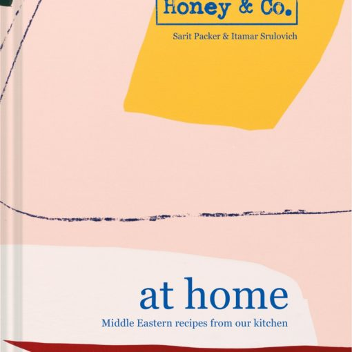 Honey & Co. At Home by Itamar Srulovich and Sarit Packer