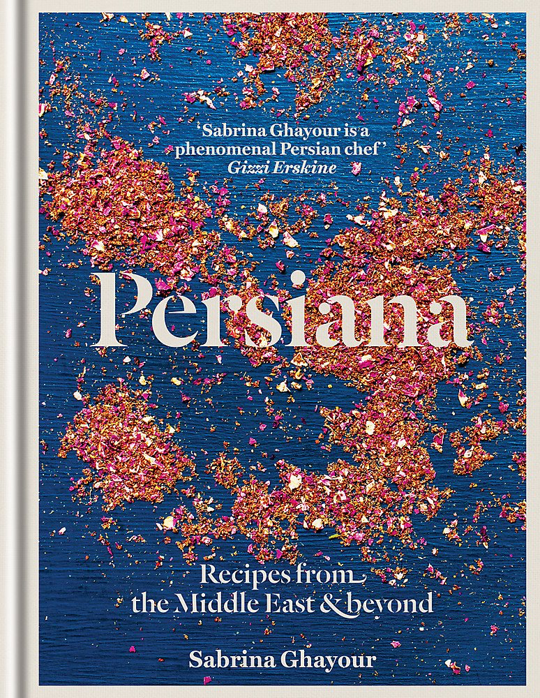 Persiana: Recipes from the Middle East & Beyond by Sabrina Ghayour